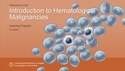 Introduction to Hematological Malignancies